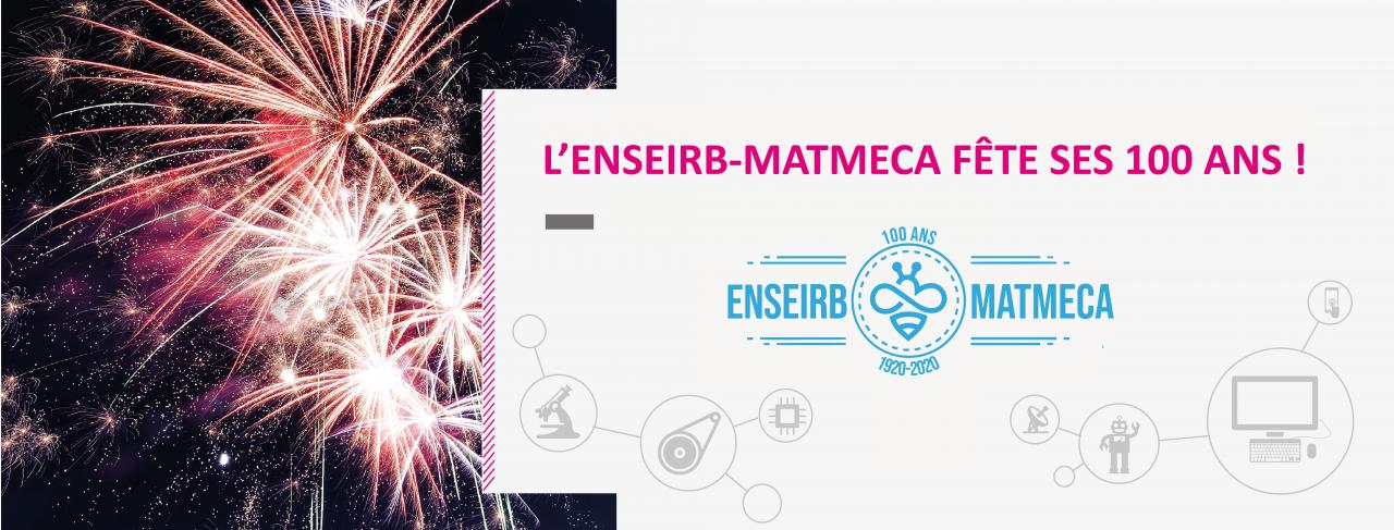 L'ENSEIRB-MATMECA FÊTE SES 100 ANS !