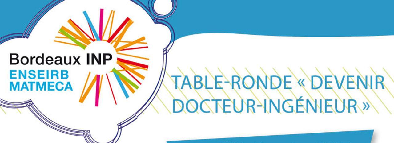 """Table-ronde """"Devenir Docteur-Ingénieur"""""""